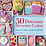 50 Deliciously Decorative Cookies: Easy-to-Make Cookie Creations by Fiona Pearce (2014-11-11)