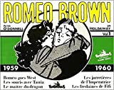 Roméo Brown, tome 1 - 1959-1960