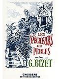 Georges Bizet: Les Pêcheurs de Perles (Opera). Partitions pour Opéra, Chorale