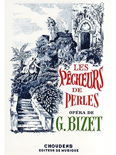 Georges Bizet: Les Pêcheurs de Perles (...