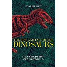 The Rise and Fall of the Dinosaurs: The Untold Story of a Lost World (My First Touch and Find, Band 69)