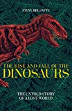 #9: The Rise and Fall of the Dinosaurs: The Untold Story of a Lost World