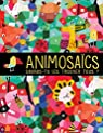 Animosaïcs : sauras-tu les trouver tous ? par Sajnani