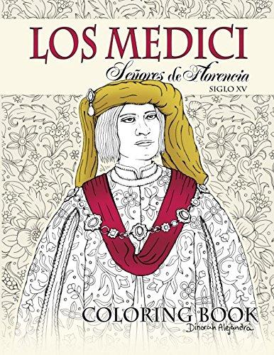 Los Medici Señores de Florencia Coloring Book: Siglo XV
