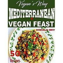 VEGAN'S WAY - MEDITERRANEAN VEGAN FEAST 50 RECIPES (English Edition)