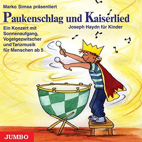 Paukenschlag und Kaiserlied. CD: Ein Konzert mit Sonnenaufgang, Vogelgezwitscher und Tanzmusik für Menschen ab 5