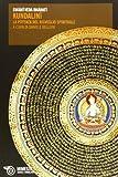 Scarica Libro Kundalini La potenza del risveglio spirituale (PDF,EPUB,MOBI) Online Italiano Gratis
