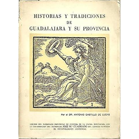 HISTORIAS Y TRADICIONES DE GUADALAJARA Y SU