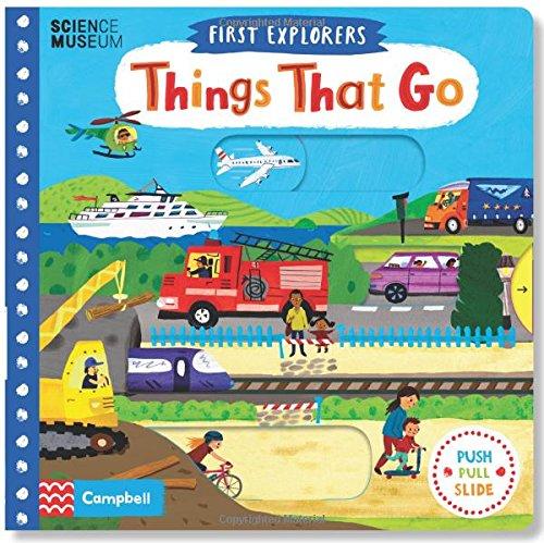 Things That Go (First Explorers) por Christiane Engel