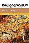 Deuteronomy: Interpretation: A Bible...