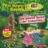 Die geheime Macht der Zauberflöte: 1 CD (Das magische Baumhaus, Band 39)