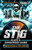 The Stig Plays a Dangerous Game: A Top Gear book (Stig 1)