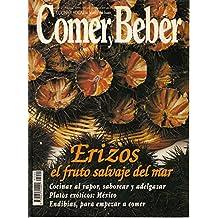 COMER Y BEBER Nº 2 (Erizos: el fruto salvaje del mar; Cocinar al vapor, saborear y adelgazar; Platos exóticos: México)