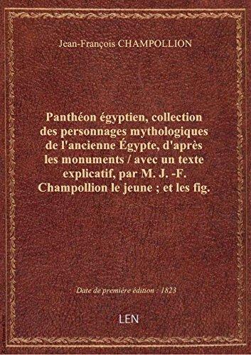 Panthéon égyptien, collection des personnages mythologiques de l'ancienne Égypte, d'après les monume
