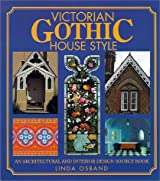 Victorian Gothic House Style: An Architectural and Interior Design Source Book by Linda Osband (2000-12-31)