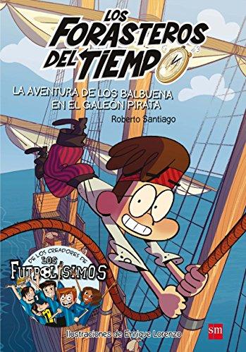 Los Forasteros del tiempo.La aventura de los Balbuena en el galeón pirata por Roberto Santiago