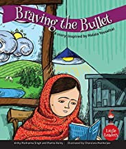 Braving the Bullet: A Story Inspired by Malala Yousufzei (Little Leaders)