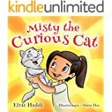 """Children's books : """" Misty the Curious Cat """",( Illustrated Picture Book for ages 2-8. Teaches your kid the value of being curious),Beginner readers,Bedtime story,Social skills for kids collection"""