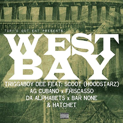 West Bay Anthem (feat. Scoot of The Hoodstars, AG Cubano, Friscasso, Da Alphabets, Bar None, Hatchet) [Explicit]