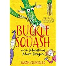 Buckle and Squash and the Monstrous Moat-dragon by Sarah Courtauld (2014-07-03)