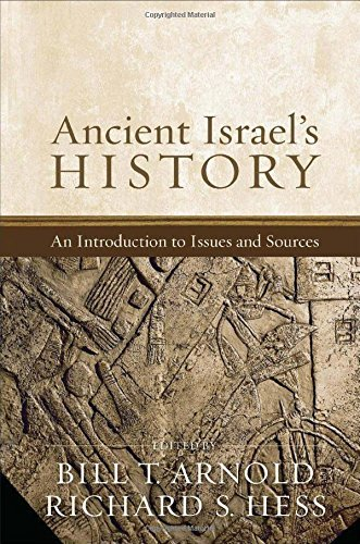 Ancient Israel's History: An Introduction to Issues and Sources (2014-12-01)