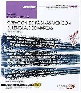 creacion paginas web: Manual. Creación de páginas web con el lenguaje de marcas (UF1302/MF0950_2). Cer...