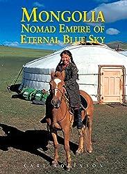 Mongolia: Nomad Empire of Eternal Blue Sky (Odyssey Mongolia)
