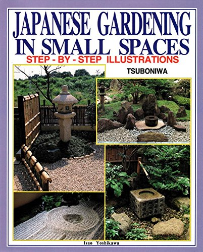 Japanese Gardening in Small Spaces: Step-By-Step Illustrations