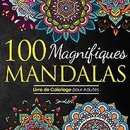 100 Magnifiques Mandalas: Livre de Coloriage pour Adultes, Super Loisir Antistress pour se détendre avec de be