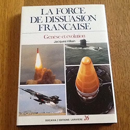 La force de disuasion franaise gnse et volution [auteur : VILLAIN, Jacques ] [diteur : Docavia/Larivire ] [anne : 1987]