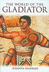 The World of the Gladiator by Susanna Shadrake (2002-09-30)