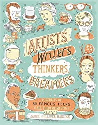 Artists, Writers, Thinkers, Dreamers: Portraits of Fifty Famous Folks & All Their Weird Stuff by James Gulliver Hancock (2014-05-06)