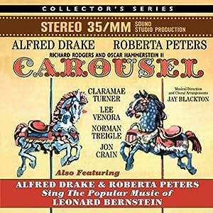 Carousel / Alfred Drake & Roberta Peters Sing Leonard Bernstein