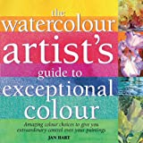 The Watercolour Artist's Guide to Exceptional Colour