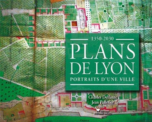 Plans de Lyon : 1350-2030