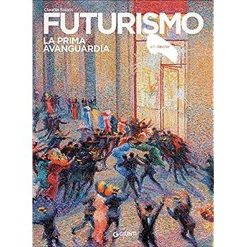 Futurismo. La Prima Avanguardia