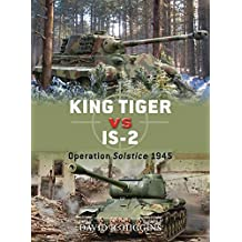 King Tiger vs IS-2: Operation Solstice 1945 (Duel, Band 37)