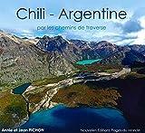 Chili-Argentine : Par les chemins de traverse
