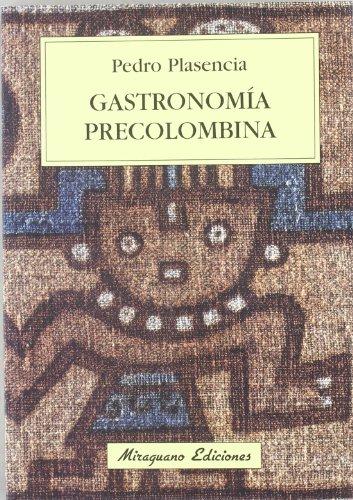 Gastronomía precolombina por Pedro Plasencia