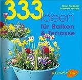 333 Ideen für Balkon & Terrasse (BLOOM's by Ulmer)