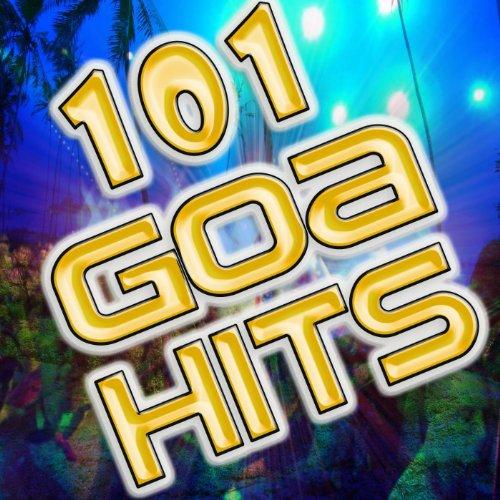 101 Goa Hits (Best of Electronic Dance Music, Goa, Techno, Psytrance, Acid House, Hard Dance, Rave, Electro, Trance Anthems)