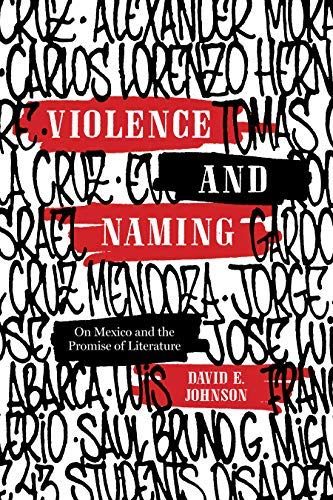 Violence and Naming: On Mexico and the Promise of Literature (English Edition)