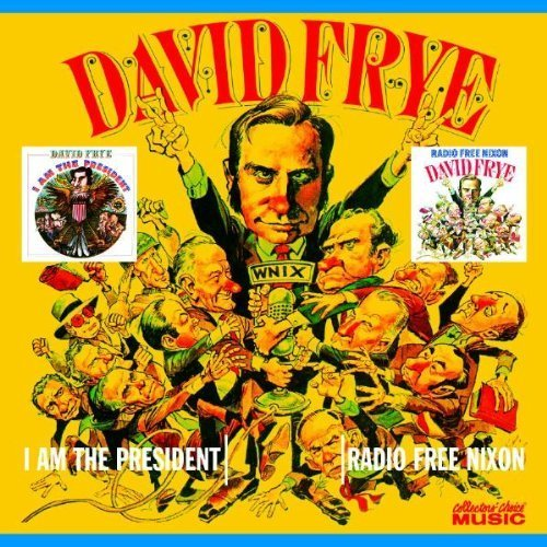 i-am-the-president-radio-free-nixon-by-david-frye-2005-10-29