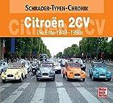 Citroen 2 CV: Die Ente 1949-1990 (Schrader-Typen-Chronik)