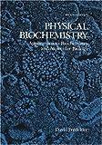 Physical Biochemistry: Applications to Biochemistry and Molecular Biology (Life Sciences/Biochemistry)
