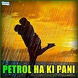 Petrol Ha Ki Pani