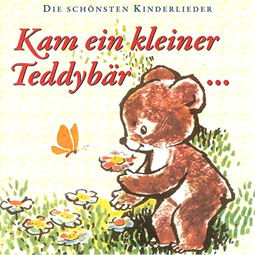 Kam-ein-kleiner-Teddybr-Die-schnsten-Kinderlieder