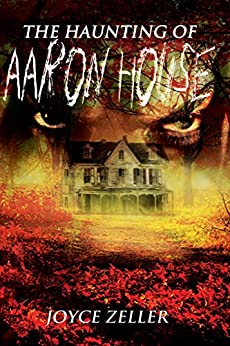 The Haunting of Aaron House (English Edition) di [Zeller, Joyce]