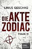 Die Akte Zodiac 3 von Linus Geschke