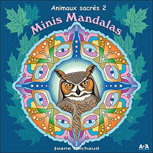 Minis Mandalas : Animaux sacrés 2 par Joane Michaud